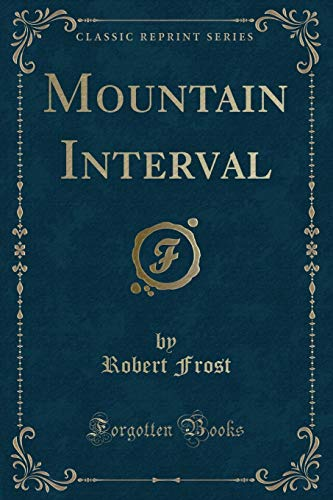 Mountain Interval (Classic Reprint) (9781440050428) by Robert Frost