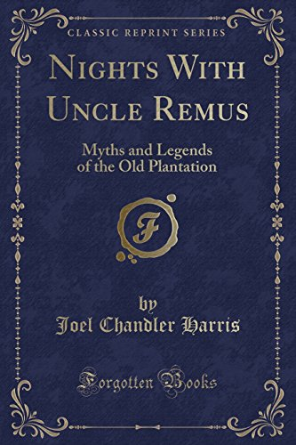 9781440052552: Nights With Uncle Remus: Myths and Legends of the Old Plantation (Classic Reprint)