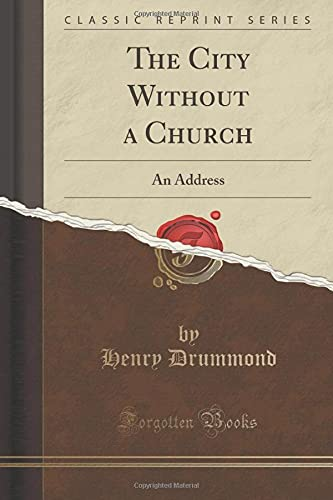 9781440052774: The City Without a Church: An Address (Classic Reprint)