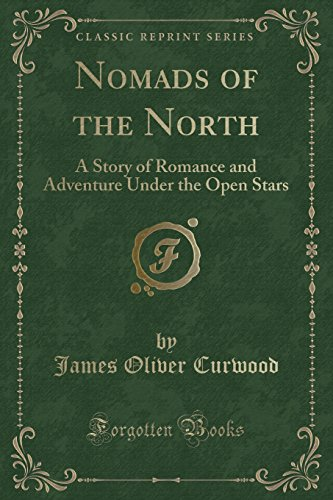 9781440052989: Nomads of the North (Classic Reprint)