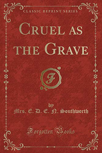 9781440053689: Cruel As the Grave (Classic Reprint)