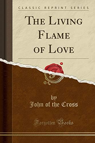 9781440057359: The Living Flame of Love (Classic Reprint)