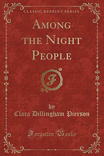 9781440058547: Among the Night People (Classic Reprint)