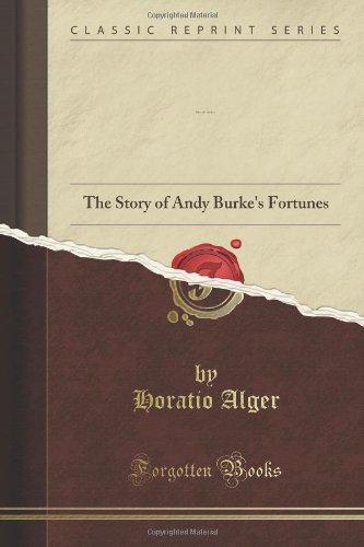 9781440058745: Only an Irish Boy: The Story of Andy Burke's Fortunes (Classic Reprint)