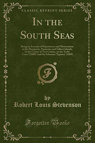 9781440058851: In the South Seas: An Account of Experiences and Observations in the Marquesas, Paumotus, and Gilbert Islands, in the Course of Two Cruises, on the ... the Schooner Equator (1889) (Classic Reprint)