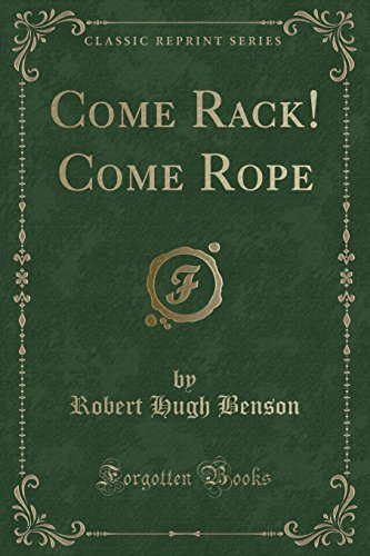 9781440061141: Come Rack! Come Rope (Classic Reprint)
