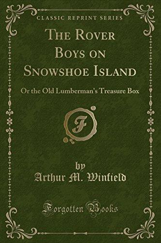 9781440061448: The Rover Boys on Snowshoe Island: The Old Lumberman's Treasure Box (Classic Reprint)