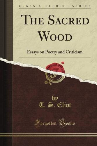 sacred wood essays on poetry and criticism Choose any song you wish (contemporary is fine) look up  choose any song you wish (contemporary is fine  4 the sacred wood: essays on poetry and criticism.