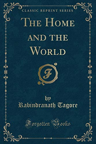 9781440062766: The Home and the World (Classic Reprint)