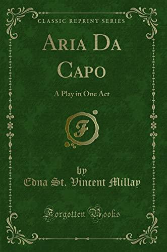 9781440063305: Aria da Capo, a Play in One Act (Classic Reprint)