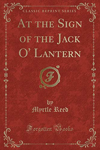 9781440063787: At the Sign of the Jack O'Lantern (Classic Reprint)