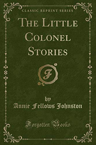 9781440063879: The Little Colonel Stories (Classic Reprint)