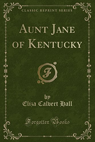 9781440063886: Aunt Jane of Kentucky (Classic Reprint)