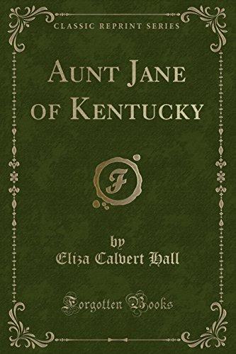 9781440063886: Aunt Jane of Kentucky (Classic Reprint)