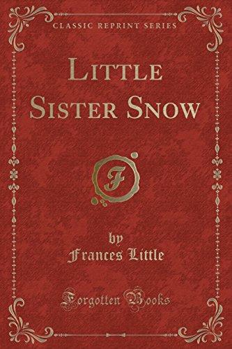 9781440063985: Little Sister Snow (Classic Reprint)