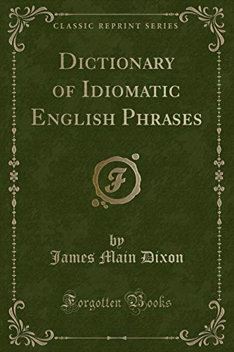 9781440064272: Dictionary of Idiomatic English Phrases (Classic Reprint)
