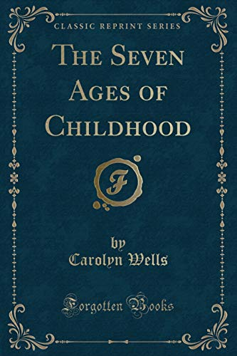 9781440064500: The Seven Ages of Childhood (Classic Reprint)
