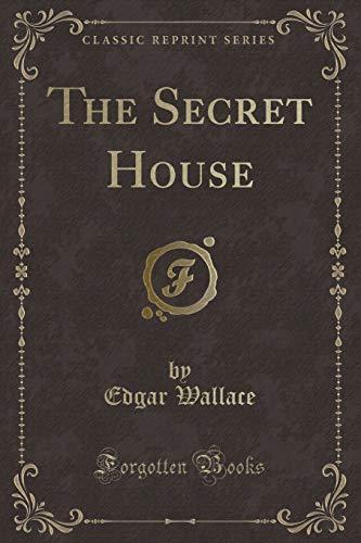 9781440064937: The Secret House (Classic Reprint)