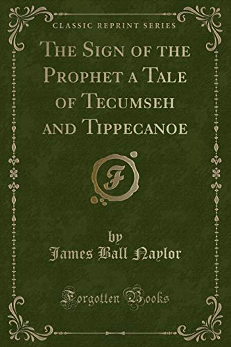 The Sign of the Prophet a Tale: James Ball Naylor
