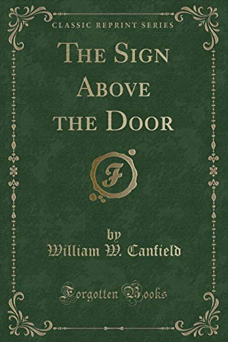 9781440065972: The Sign Above the Door (Classic Reprint)