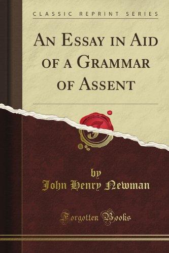 an essay aid of a grammar of assent An essay in aid of a grammar of assent: john henry cardinal newman, nicholas lash: 9780268010003: books - amazonca.