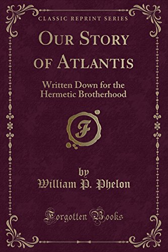 9781440067709: Our Story of Atlantis: Written Down for the Hermetic Brotherhood (Classic Reprint)