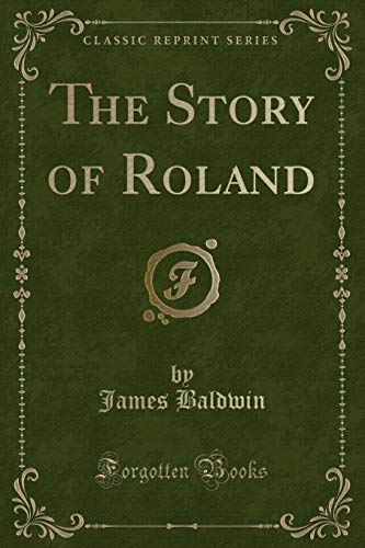 9781440067891: The Story of Roland (Classic Reprint)