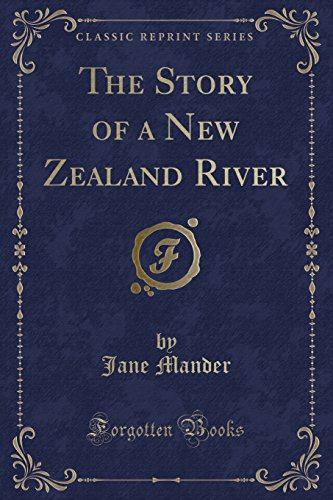 9781440068102: The Story of a New Zealand River (Classic Reprint)