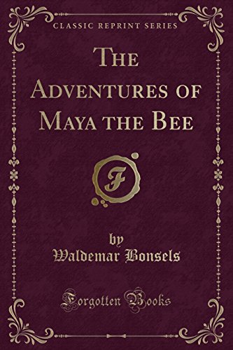 9781440069239: The Adventures of Maya the Bee (Classic Reprint)