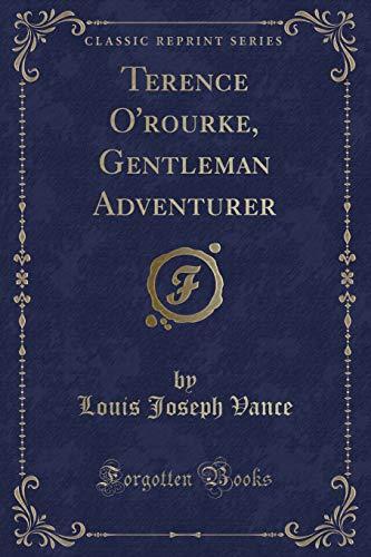 9781440070068: Terence O'Rourke, Gentleman Adventurer (Classic Reprint)
