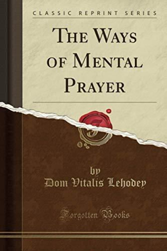 9781440071089: The Ways of Mental Prayer (Classic Reprint)