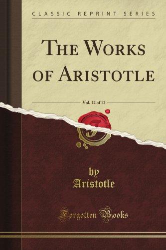 The Works of Aristotle, Vol. 12 (Classic Reprint): Aristotle Aristotle