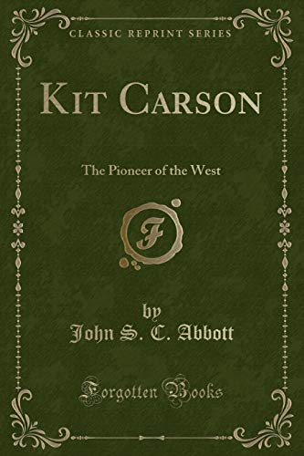 9781440074851: Christopher Carson: Familiarly Known as Kit Carson (Classic Reprint)