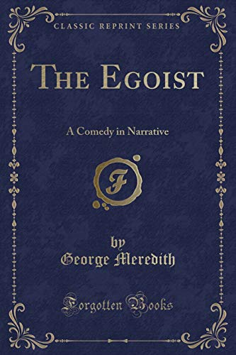 9781440074974: The Egoist: A Comedy in Narrative (Classic Reprint)