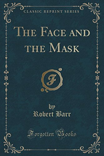 9781440075544: The Face and the Mask (Classic Reprint)