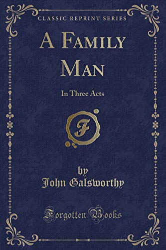 A Family Man: In Three Acts (Classic Reprint) (Paperback)