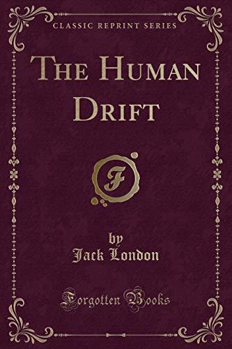 The Human Drift (Classic Reprint) (9781440076466) by Jack London