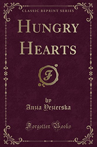 9781440077166: Hungry Hearts, By Anzia Yezierska (Classic Reprint)