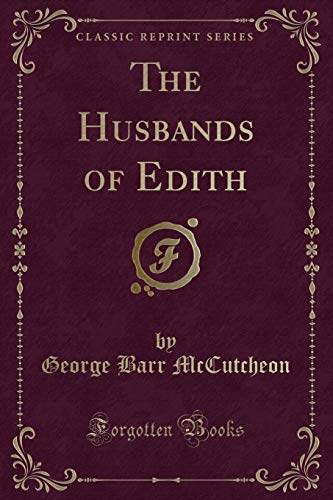 9781440077180: The Husbands of Edith (Classic Reprint)