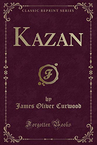 9781440077661: Kazan (Classic Reprint)
