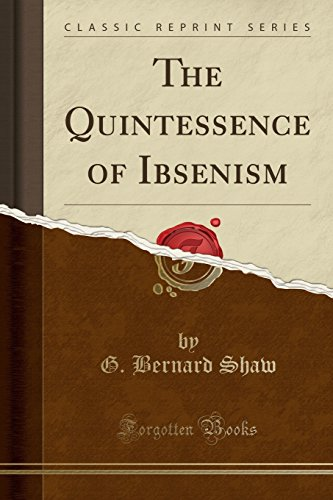 9781440079061: The Quintessence of Ibsenism (Classic Reprint)