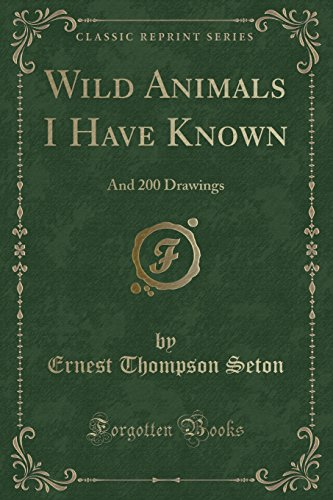 9781440081514: Wild Animals I Have Known, and 200 Drawings (Classic Reprint)