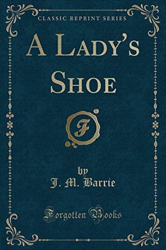 9781440083372: A Lady's Shoe (Classic Reprint)
