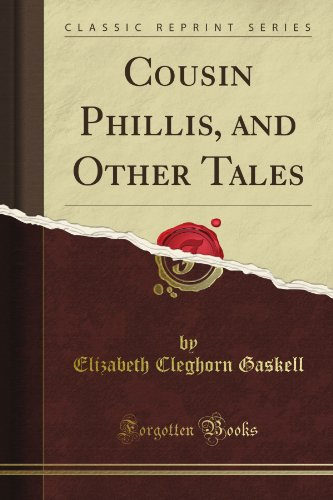 9781440084232: Cousin Phillis and Other Tales And Other Tales (Classic Reprint)