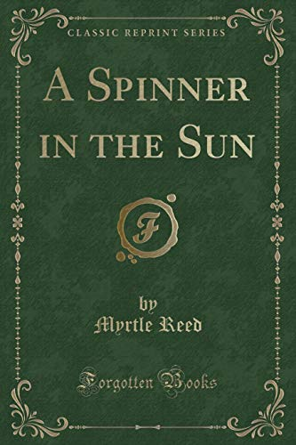 9781440086359: A Spinner in the Sun (Classic Reprint)