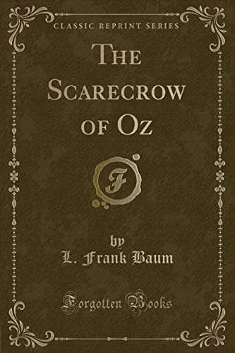 9781440086564: The Scarecrow of Oz, By los Frank Baum (Classic Reprint)