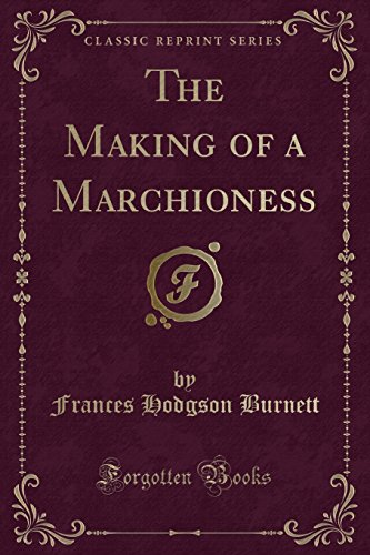9781440087509: The Making of a Marchioness (Classic Reprint)