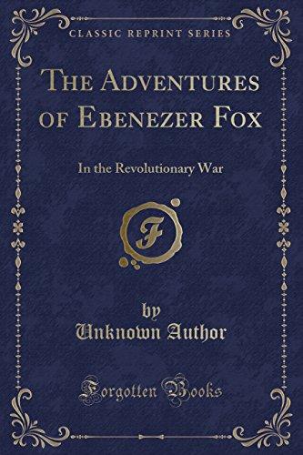 9781440087738: The Adventures of Ebenezer Fox in the Revolutionary War (Classic Reprint)