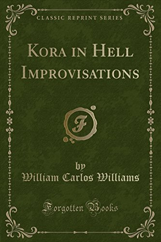 9781440087936: Kora in Hell: Improvisations (Classic Reprint)