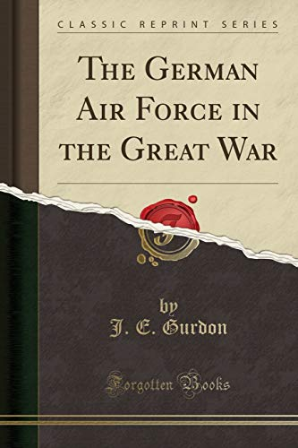 9781440088896: The German Air Force in the Great War (Classic Reprint)